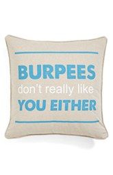 Levtex 'Burpees Don't Really Like You Either' Pillow