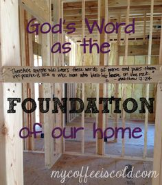 Writing Bible verses on the studs of a house under construction- making God's Word the foundation. Also a list of verses for each room!