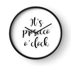 It's prosecco o'clock - Funny quotes, alcohol