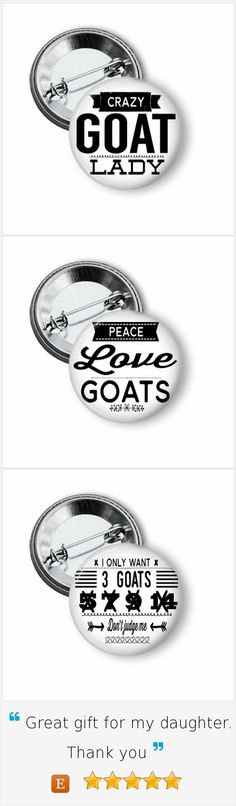 Are you a crazy goat lady or know someone who is?  These pinback buttons make great gifts.  #crazygoatlady #goats #backyardgoats #pinbackbuttons