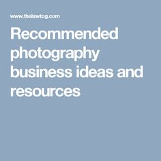 Recommended photography business ideas and resources
