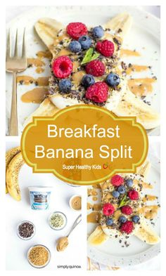 FOOD - Breakfast Banana Split. A healthy and delicious spin on a classic kid-friendly dessert, this breakfast banana split recipe is loaded with nutrition and taste amazing too! http://www.superhealthykids.com/breakfast-banana-splits/