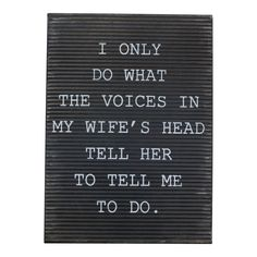 """A little sense of humor goes a long way. Say it how it is with this adorable sign. Get the look of a letter board without the hassle of managing those tiny pieces. Metal """"Voices"""" Wall Sign Panels Black x - Vip Home & Garden Funny Relatable Memes, Funny Texts, Funny Jokes, Funny Insults, Funny Minion, Dad Jokes, Funny Cartoons, Badass Quotes, Cute Quotes"""