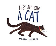 Amazon.com: They All Saw a Cat (9781452150130): Brendan Wenzel: Books