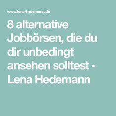 8 alternative Jobbörsen, die du dir unbedingt ansehen solltest - Lena Hedemann