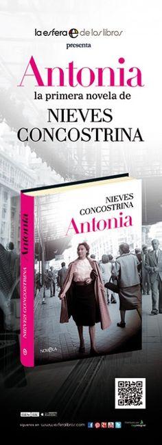"""Pieza de publicidad para prensa que he diseñado para la primera novela de Nieves Concostrina, """"Antonia"""". Edita La Esfera de los Libros"""