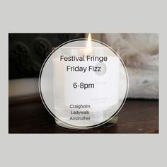 Let's Celebrate!  — Let's celebrate the Fringe Festival with some Friday Fizz! I'm going to be offering 20% off all candles this Friday again. I'd love to see you!  Please pop in and enjoy a drink at the end of the week. 6-8pm. Bring a friend! Let's be social!