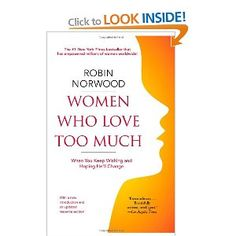 Women Who Love Too Much: Amazon.ca: Robin Norwood: Books