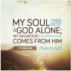 Psalm 62:1...More at http://beliefpics.christianpost.com/  #soul #God #salvation