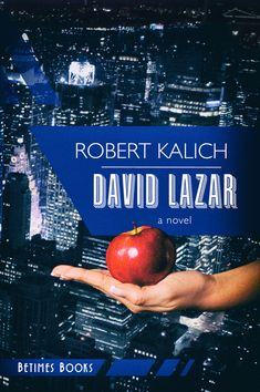 David Lazar by Robert Kalich Violent Crime, Childhood Friends, Love And Respect, Memoirs, Confessions, Truths, Bears, Fiction, Novels