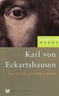 Symposionreeks 14   Voor Karl von Eckartshausen was niet de verlichting zoals wij die als een historische periode kennen het doel, maar lag dat in het streven naar de innerlijke verlichting: 'In het wonderbaarlijke gebouw dat de mens is, staat de ziel in het midden. Zij bezit de mogelijkheid, óf de wereld van de geest, het binnenste van God te betreden, dan wel de wereld van het lichaam, de uiterlijke wereld.