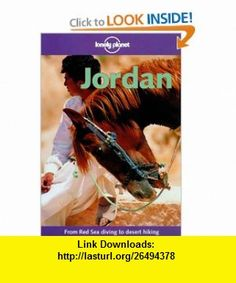 Lonely Planet Jordan (Lonely Planet Jordan, 4th ed) (9780864426949) Paul Greenway, Damien Simonis , ISBN-10: 0864426941  , ISBN-13: 978-0864426949 ,  , tutorials , pdf , ebook , torrent , downloads , rapidshare , filesonic , hotfile , megaupload , fileserve