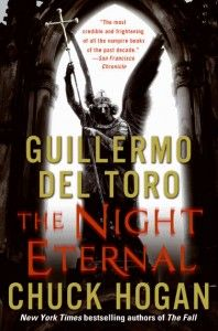 The Night Eternal - Final volume of The Strain Trilogy.   Todavía no se sí lo leeré los primeros dos no me gustaron.