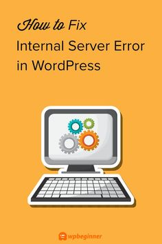 How to Fix the 500 Internal Server Error in WordPress Minions, Digital Marketing Strategist, Learn Wordpress, Arts And Crafts For Teens, Arts And Crafts Furniture, Sand Crafts, Concrete Crafts, Wordpress Website Design, Blogging For Beginners