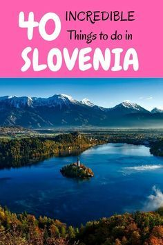 40 INCREDIBLE things to do in Slovenia - the New Zealand of Europe. #travel #wanderlust