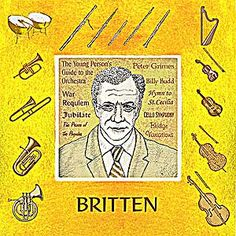 Benjamin Britten 20th century English composer. The background lists some of his best known works. The border features musical instruments illustrating his popular 'Young Persons Guide o the Orchestra'