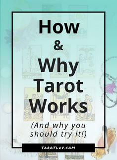 How and Why Tarot Works TarotLuv