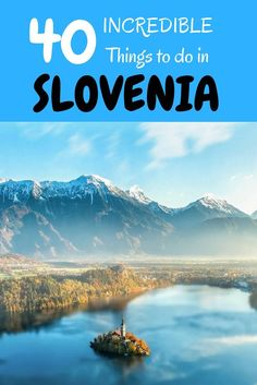 40 INCREDIBLE things to do in Slovenia. From eating bear to getting married at Lake Bled. There's a lot to do in this beautiful part of Europe. #travel #wanderlust