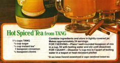Hot Spiced Tea from TANG. I could drink gallons of this during the winter! Add more spices! (winter food and drink) Spiced Tea Recipe With Tang, Tang Tea Recipe, Orange Spice Tea Recipe, Tea Recipes, Holiday Recipes, Drink Recipes, Christmas Recipes, Cocktail Recipes, Recipies