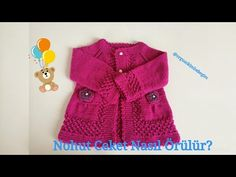 Şiş ile Nohut Modeli Kız Çocuk Hırkası Örümü - YouTube Baby Knitting, Crochet Baby, Knit Crochet, Baby Born, Raglan, Kids And Parenting, Baby Dress, Barbie Dolls, Knitting Patterns