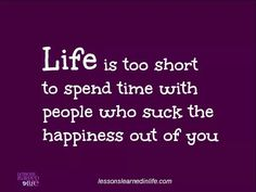 Life is too short. .