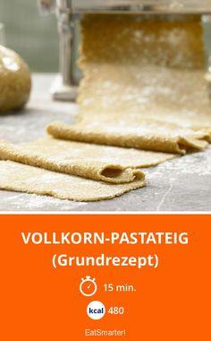 Grundrezept Pastateig, aber gesund mit Vollkorn!