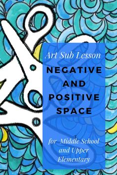 Middle School Art Sub Lesson Plan - Negative and Positive Space - Editable Middle School Art, Art School, High School, Elementary Art Lesson Plans, Negative And Positive Space, Art Sub Plans, Teaching Art, Teaching Ideas, Art Lessons For Kids