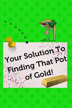 This Week, It's All About the Green!! | The Profit Goddess!  | http://theprofitgoddess.com/your-solution-to-finding-that-pot-of-gold/   #smallbiz #eventprofs #entrepreneur #green