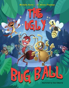 The Ugly Bug Ball, by Michelle Burns and Dr. Anissa Freeman