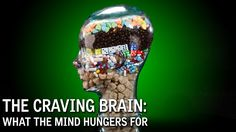 The Craving Brain: What The Mind Hungers For