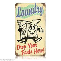 """Drop Your Pants Here"" Laundry Tin Sign #retro #decor  http://www.retroplanet.com/PROD/26025"