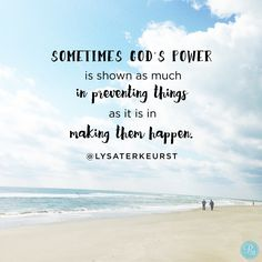 """""""Sometimes God's power is shown as much in preventing things as it is in making them happen."""" - Lysa TerKeurst 