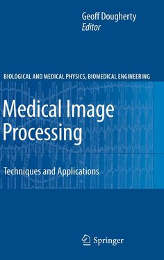 Medical image processing: techniques and applications /Geoff Dougherty . 2011.