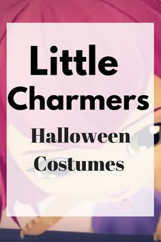 Little Charmers Halloween costumes for children. Little Charmers is such a popular TV progran with children. These Little Charmer costumes are sure to be a popular choice this year with children that are fans of the show.