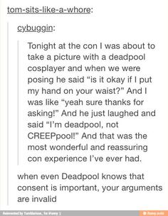 If Deadpool understands consent you need to too Tumblr Stuff, Tumblr Posts, All Meme, Marvel Avengers, Avengers Memes, Faith In Humanity Restored, What Do You Mean, Deadpool Funny, Feminism