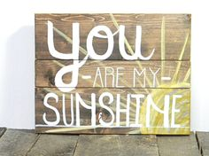 You Are My Sunshine Wood Sign Home Decor by RevelationHouse