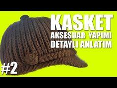 Örgü Kasket Şapka Aksesuar Yapımı Kolay ve Detaylı Anlatım #2 - YouTube