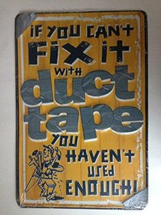 """""""If you can't fix it with DUCT TAPE you haven't used enough"""" Tin Sign Garage MAN CAVE Dad Father's Day Gift"""