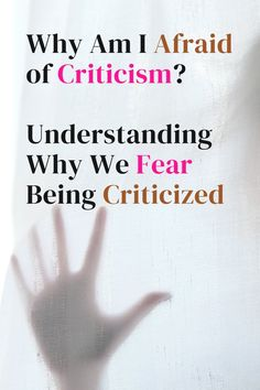 Do you fear being criticised? Do you hide or not even bother to say things you want to say because you are afraid people will criticise you? The problem is you're scared of processing the
