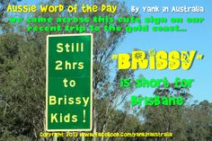 "AUSSIE WORD OF THE DAY:  ""BRISSY"" is what the locals call ""Brisbane"" #yankinaustralia on FB #aussielingo #australia Awesome Quotes, Best Quotes, Funny Quotes, Brisbane Kids, Australia Funny, Australian Gifts, Collective Nouns, Relatable Posts, Australia Living"