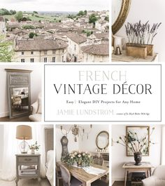 French Vintage Decor book with tons of home decorating ideas. Modern French Country, French Country Bedrooms, French Country Living Room, French Country Farmhouse, French Country Decorating, Farmhouse Style, Italian Farmhouse Decor, Modern French Decor, French Country Wall Decor