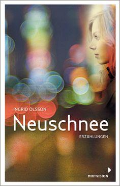 Ingrid Olsson: Neuschnee. Mixtvision Verlag. #jugendbuch #kurzgeschichten #comingofage