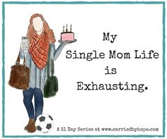 My Single Mom Life is Exhausting