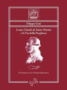 Louis-Claude de Saint-Martin e la Via della Preghiera Saints, Tao, Medicine