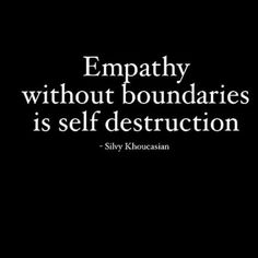 empathy without boundaries s self destruction Great Quotes, Quotes To Live By, Me Quotes, Motivational Quotes, Inspirational Quotes, Crush Quotes, A Course In Miracles, Note To Self, New Age