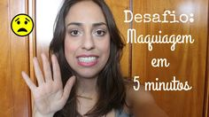 Desafio: Maquiagem em 5 minutos - A REVANCHE!