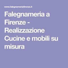 Falegnameria a Firenze - Realizzazione Cucine e mobili su misura