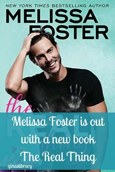 The Real Thing is book 1 in the Sugar Lake series by Melissa Foster. If you haven't read any of her books yet, you are sincerely missing out. You'll fall in love with her after the very first book you read.