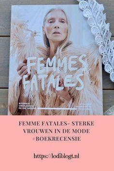 Femme Fatales-sterke vrouwen in de mode. Een boek naar aanleiding van de tentoonstelling 'femme Fatales'. In deze tentoonstelling stonden vrouwelijke modeontwerpster van het midden van de negentiende eeuw tot vandaag de dag centraal. Het boek is een prachtig terug-lees exemplaar. Jeanne Lanvin, Sonia Rykiel, Vivienne Westwood, Coco Chanel, Cool Style, Blog, Fun, Fashion, Moda