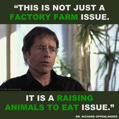 "I couldn't have put it better myself: ""This is not just a factory farm issue. It is a raising animals to eat issue."""